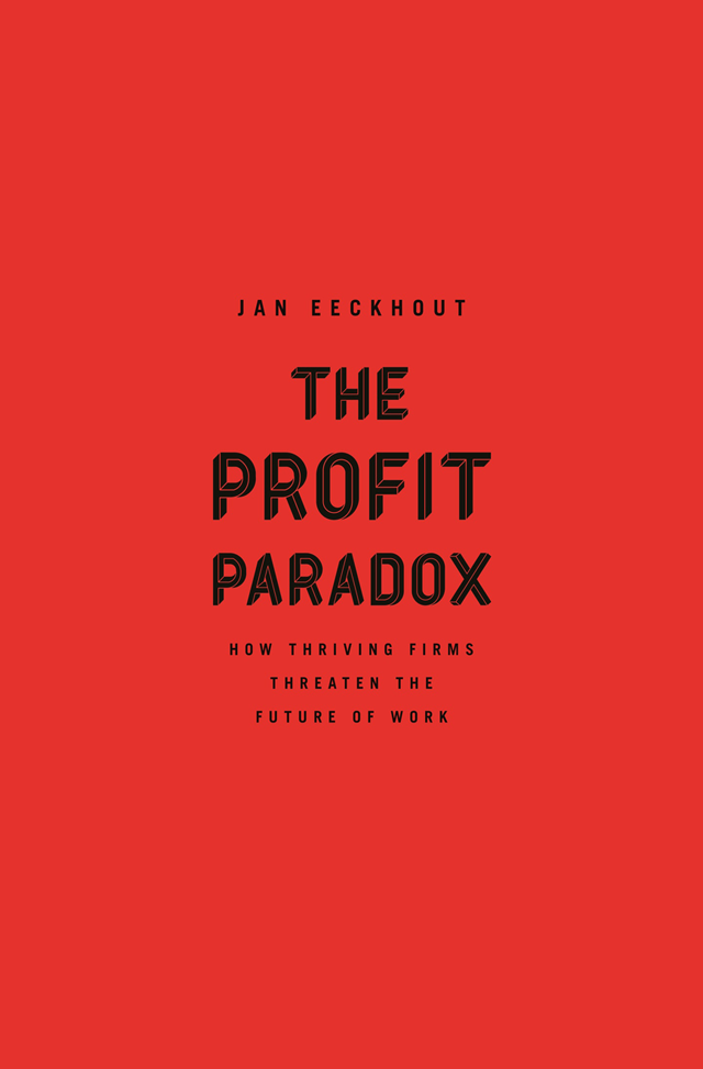 The Profit Paradox. Jan Eeckhout